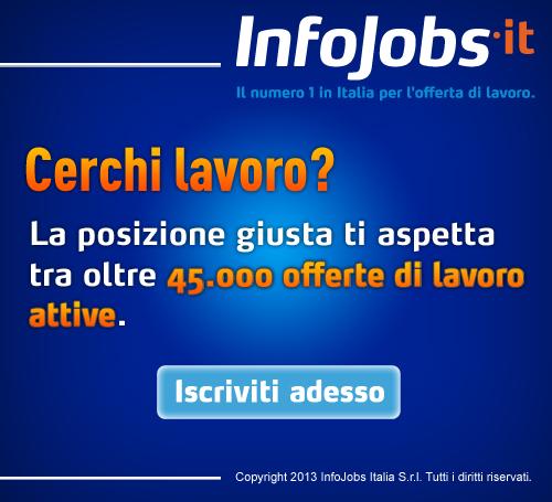 Stai cercando lavoro? La posizione giusta ti aspetta tra oltre 45.000 offerte di lavoro attive. Iscriviti adesso a InfoJobs.it
